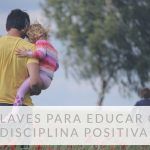 10 claves para educar con disciplina positiva