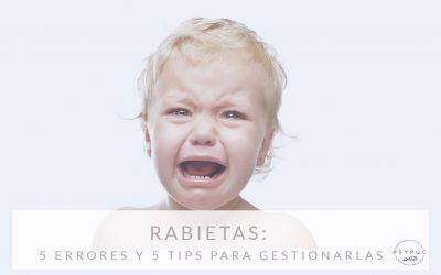 Rabietas: 5 errores que los padres cometen y 5 consejos para remediarlos.